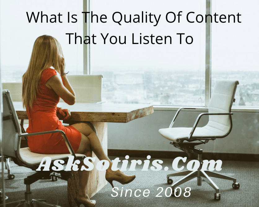 What Is The Quality Of The Content That You Listen To ?