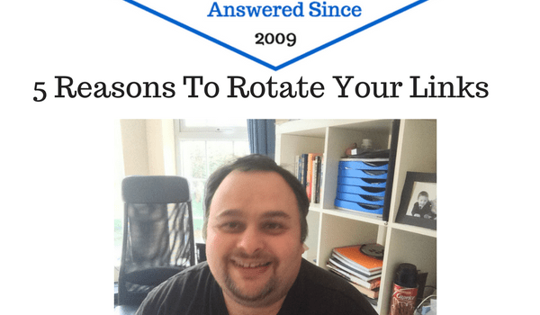 5 Reasons To Rotate Your Links