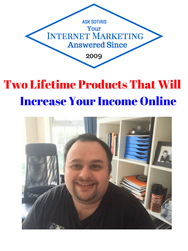 Two Lifetime Products That Will Increase Your Income Online
