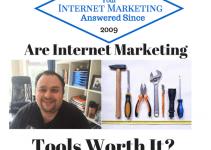 Are Internet Marketing Tools Worth It?