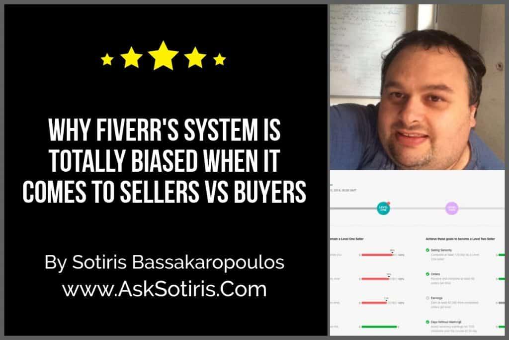 Why Fiverr's System Is Totally Biased When It Comes To Sellers VS Buyers