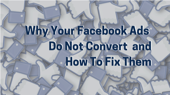 Why do your Facebook Ads Not Convert