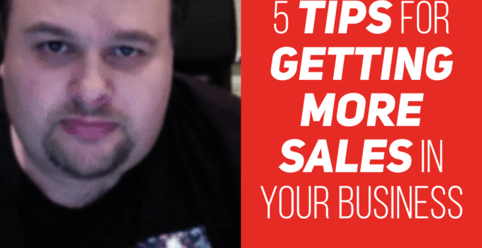 5 Steps For Getting More Sales In Your Business