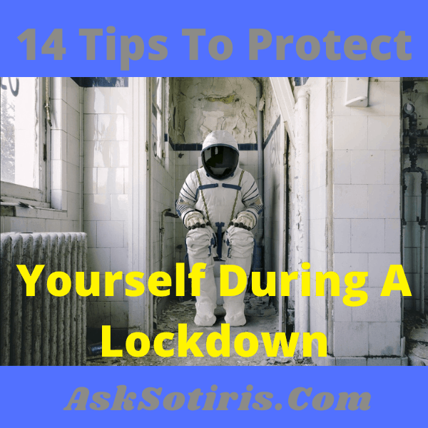 14 Tips To Protect Yourself During A Lockdown