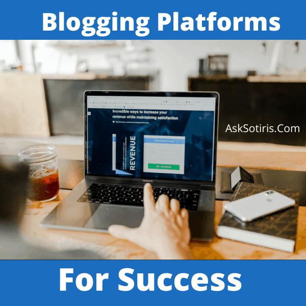 Blogging Platforms For Success