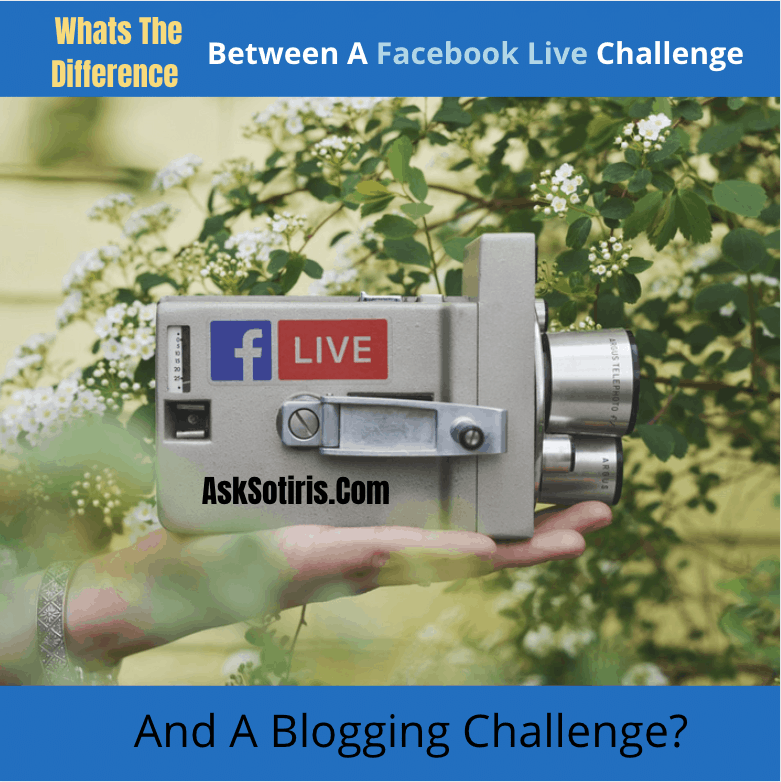 What's The Difference Between a Blogging Challenge And A Facebook Live Challenge