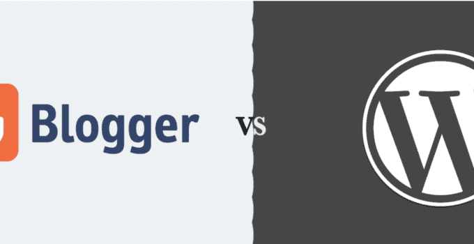 Blogger Vs WordPress - Which Blogging Platform is Better?