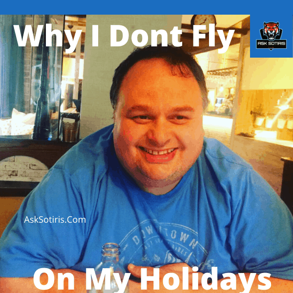 Why I Dont Fly On My Holidays