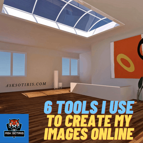 6 Tools I Use To Create My Images Online